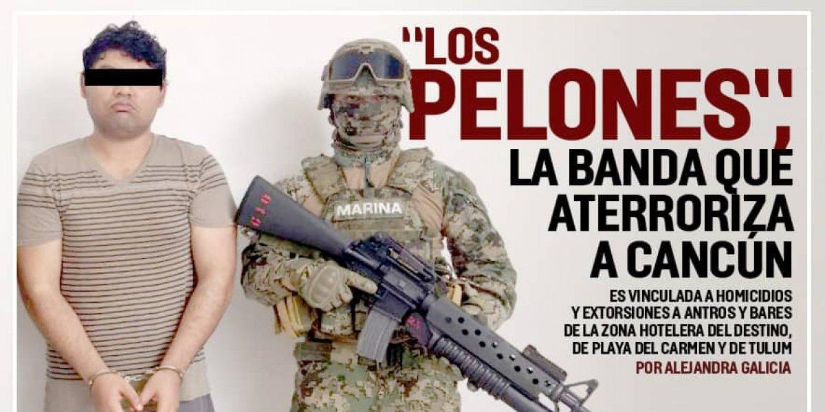 Los Pelones, la banda que aterroriza Cancún