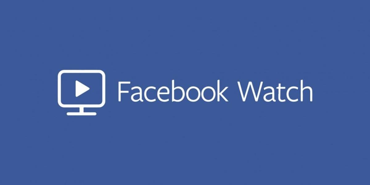 Facebook Watch ya está disponible en todo el mundo
