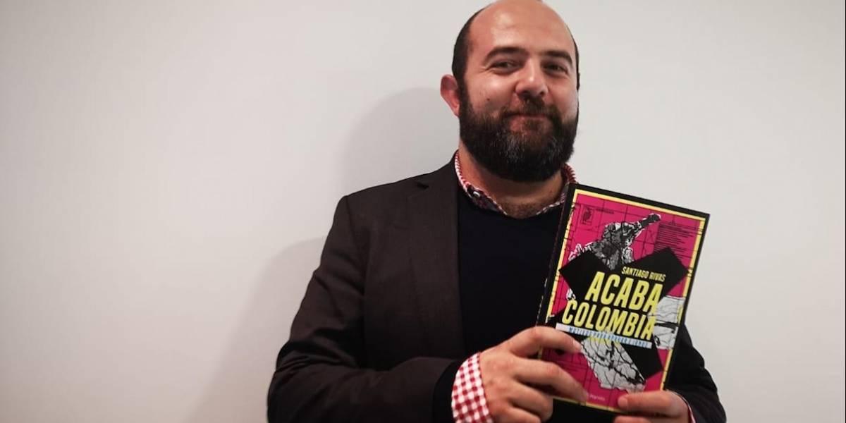 """Santiago Rivas invita a """"acabar Colombia"""" en su nuevo libro"""