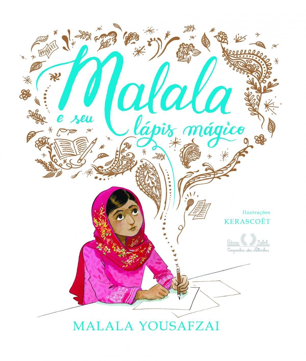 """Livro """"Malala e Seu Lápis Mágico"""" (Companhia das Letras) Preço sugerido: R$ 35 www.companhiadasletras.com.br"""