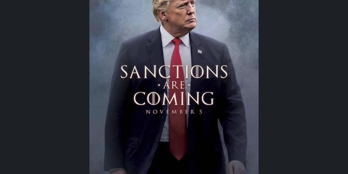 """""""Sanctions are coming"""": Trump recurre a """"Juego de Tronos"""" para amenazar a Irán"""