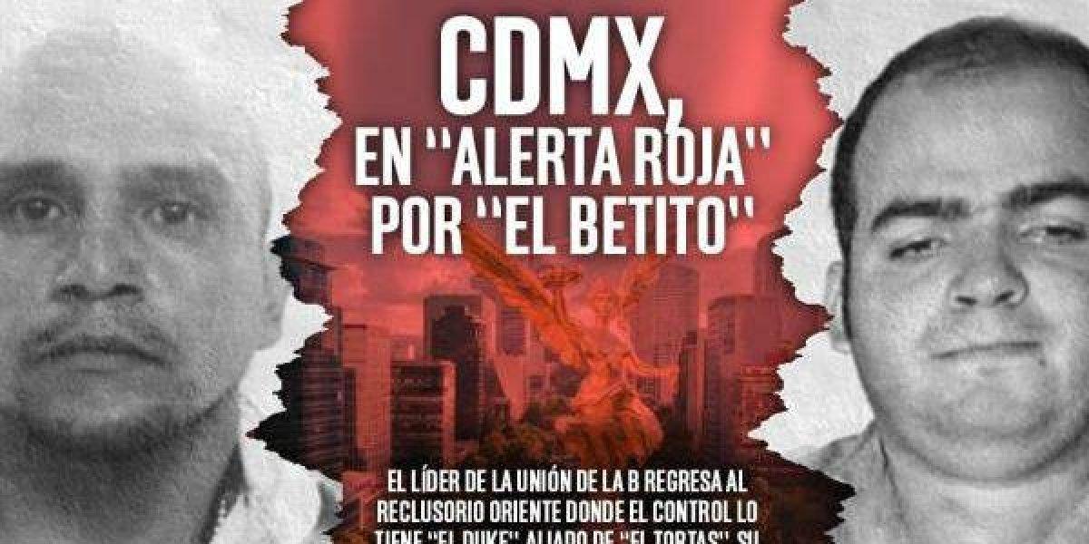 """CDMX en """"alerta roja"""" por """"El Betito"""""""