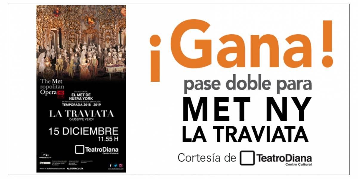 ¡Gana! pase doble para  El Met De NY- la Traviata