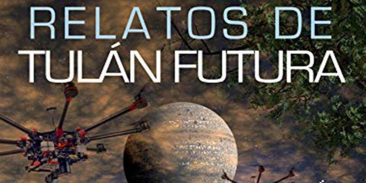 """""""Relatos de Tulán Futura"""", el nuevo libro de ficción de Juan Pablo Mijangos"""