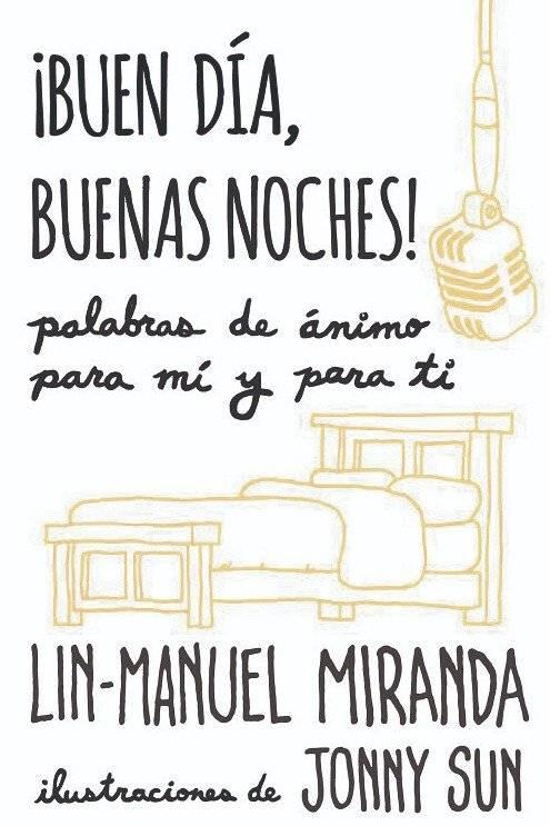 Portada del nuevo libro ¡Buen día, buenas noches!, de Lin-Manuel Miranda. suministrada