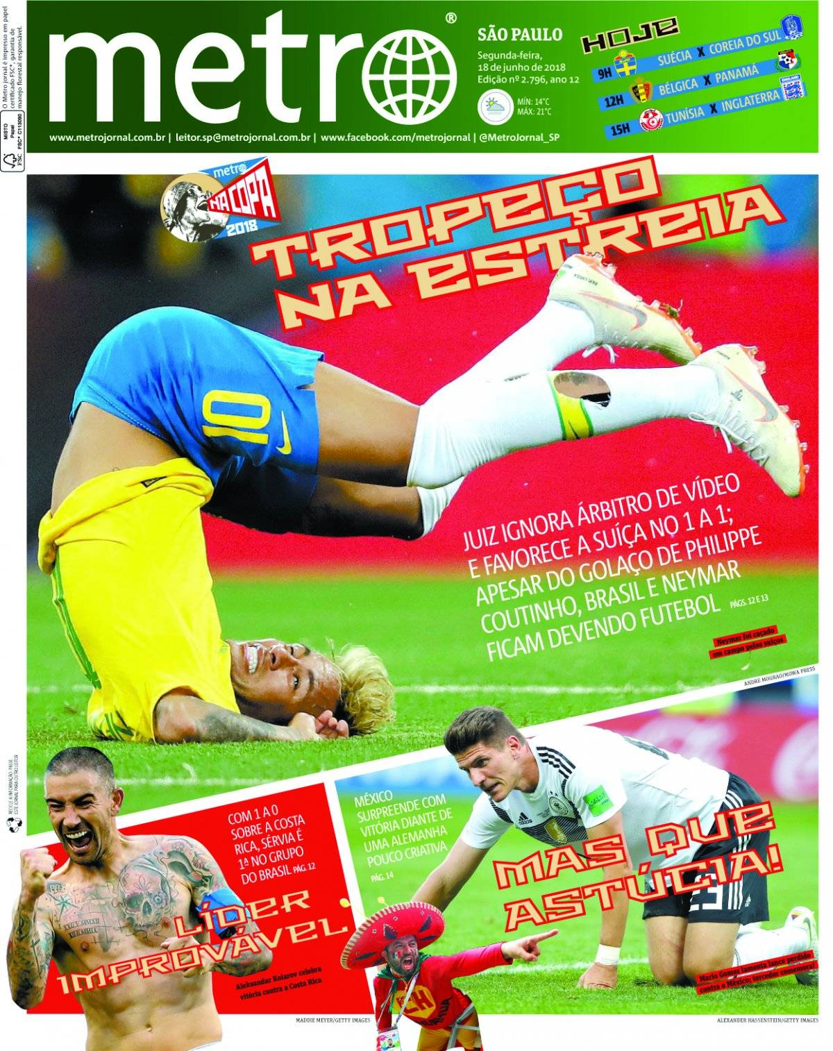 16 de junho. A Copa da Rússia começou com esperança para o Brasil, mas logo na estreia já dava para perceber faltava um certo equilíbrio; melhor para a França, que ficou com a taça
