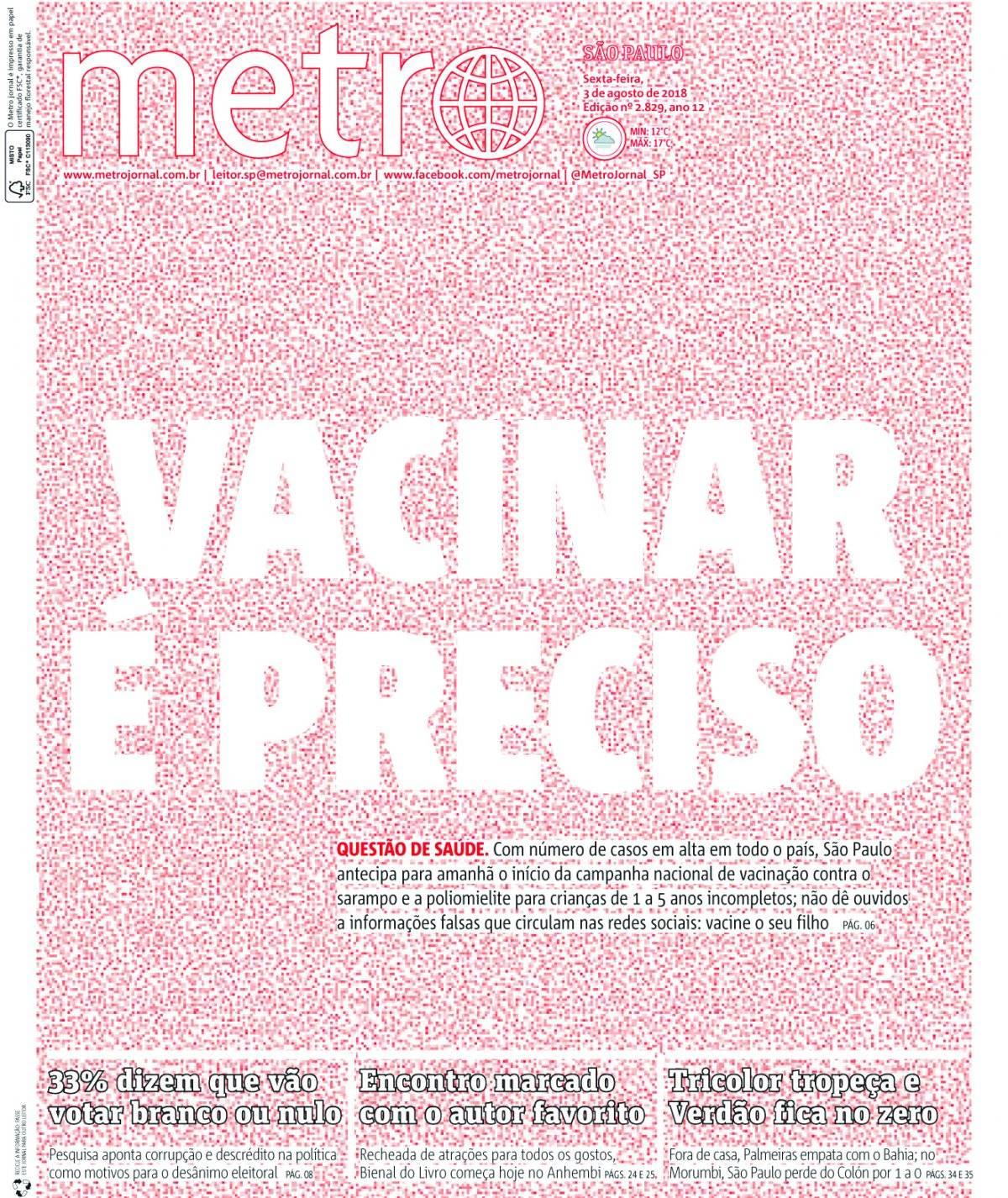 3 de agosto. O Metro se posicionou contra a onda de 'fake news' na saúde e entrou na campanha pela vacinação