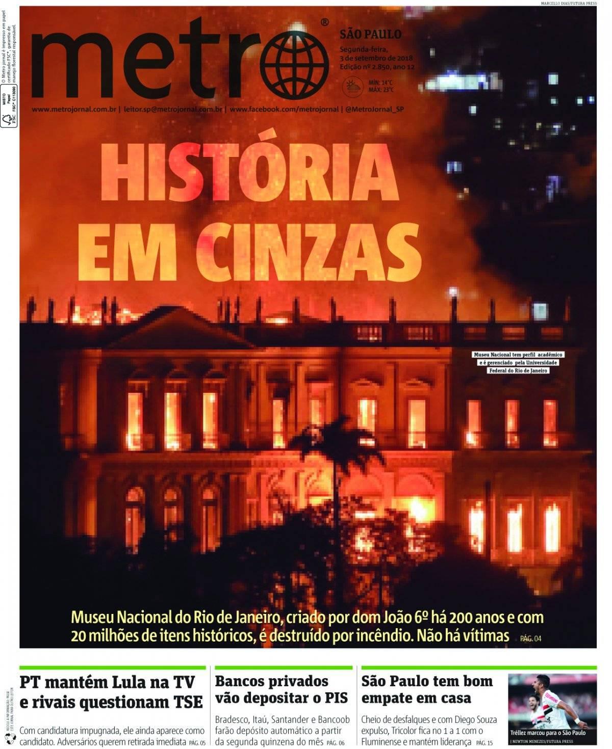 3 de setembro. O trágico incêndio que destruiu o Museu Nacional do Rio evidenciou o descaso com a nossa história