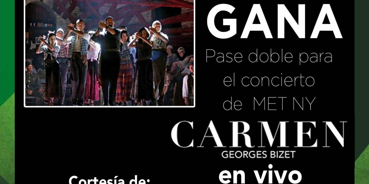¡Gana! pase doble para el concierto de Met NY Carmen