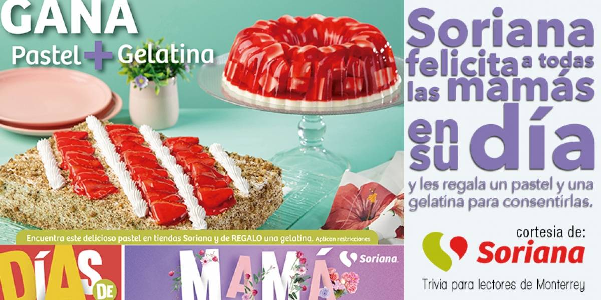 Soriana felicita a las mamás y les regala un pastel y una geltina para consentirlas