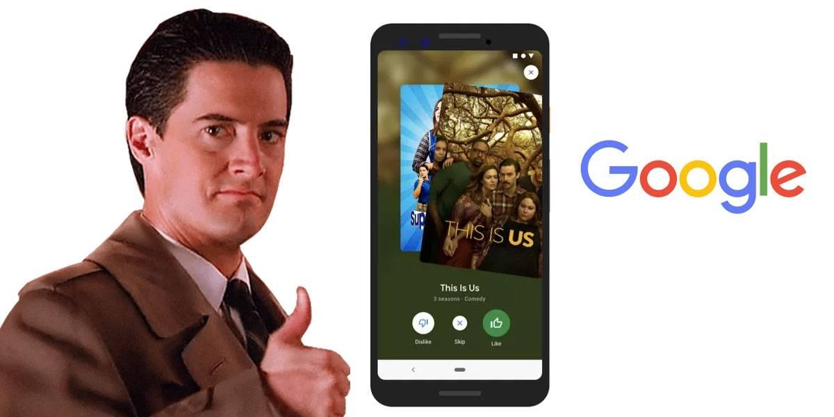 Google se inspira en Tinder para que elijas qué películas y series te gustaría ver