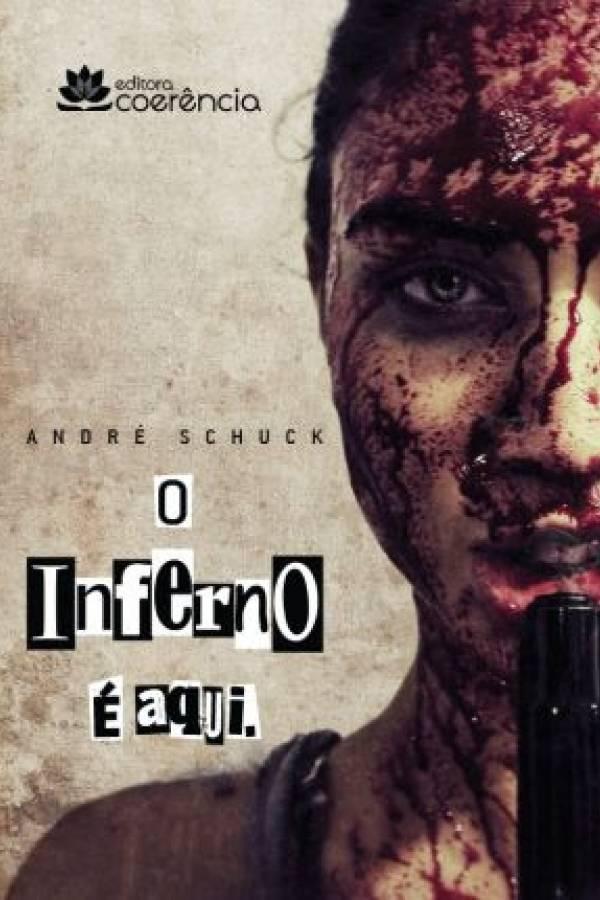 O Inferno é Aqui, de André Schuck
