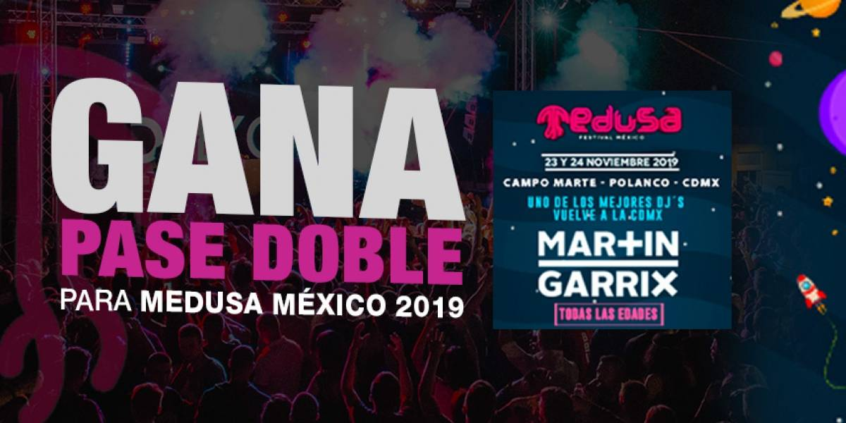Gana pase doble para Medusa México 2019