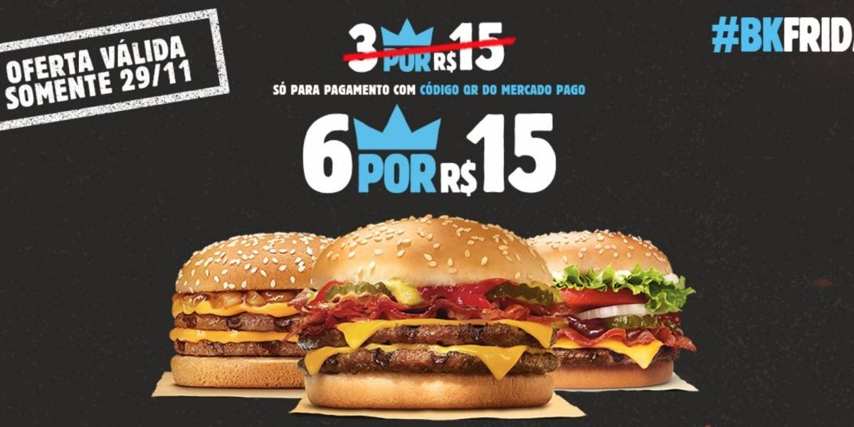 Black Friday: Promoção do Burger King terá 6 sanduíches por R$ 15