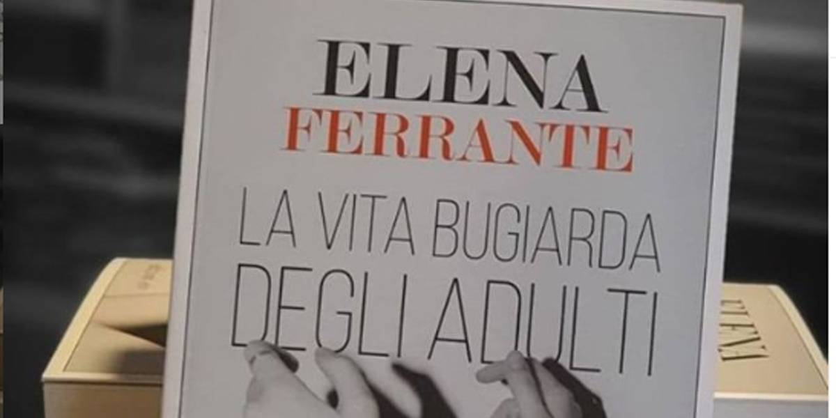 A Vida Mentirosa dos Adultos: Nova obra de Elena Ferrante chega ao Brasil em 2020