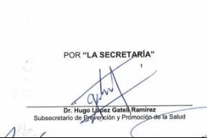 Firma de Hugo López-Gatell, subsecretario de Prevención y Promoción de la Salud