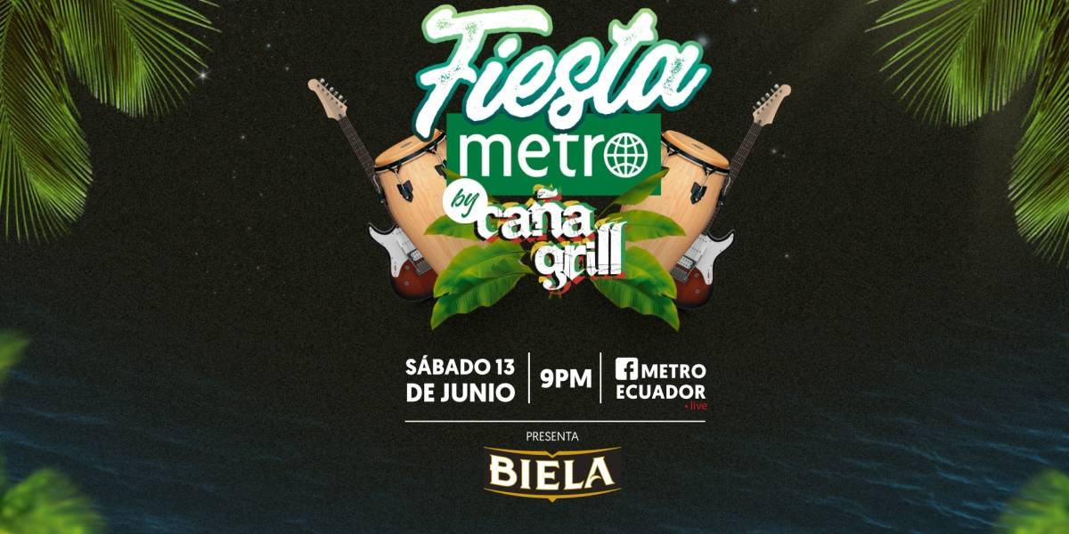 Fiesta Metro by Caña Grill se enciende HOY desde Montañita