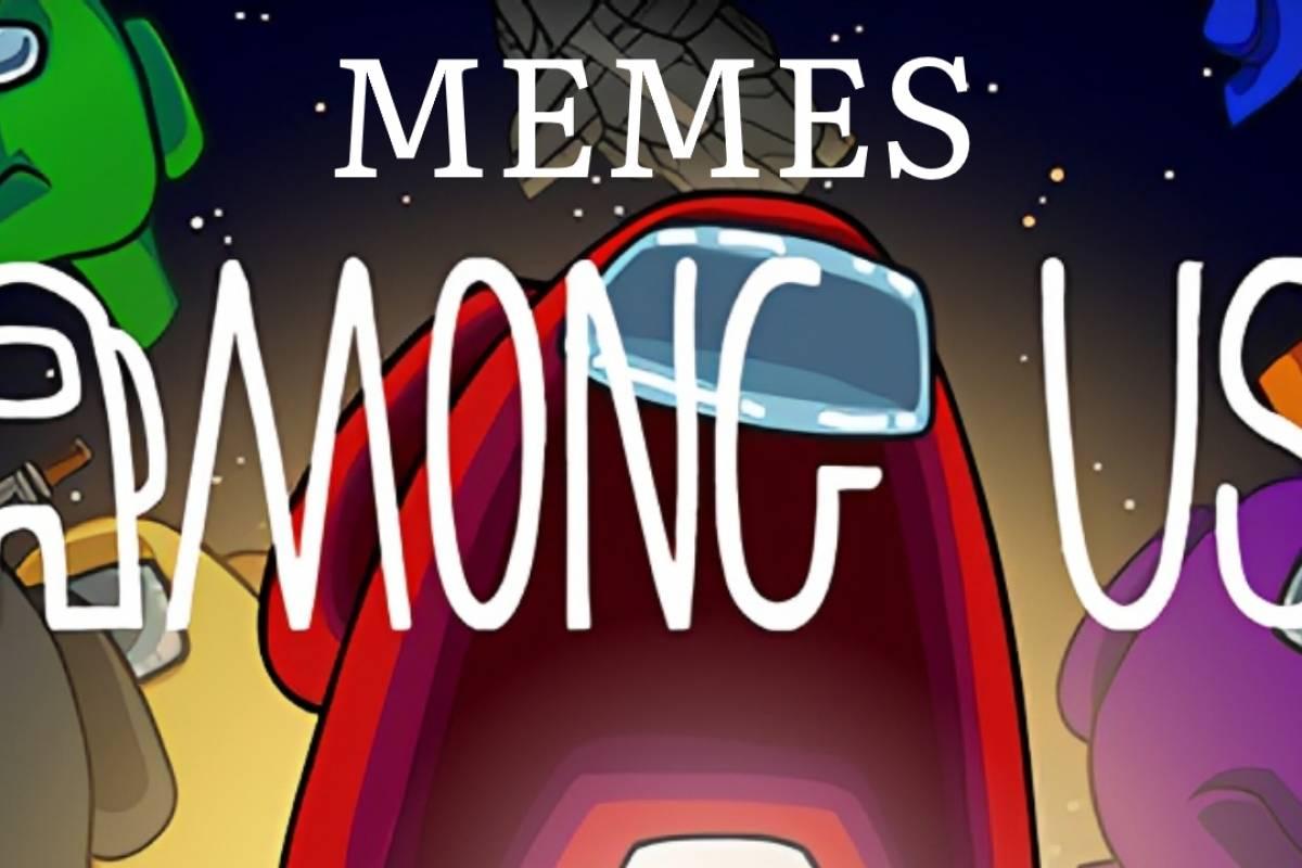 Among Us: los mejores memes que sólo entenderán aquellos ...