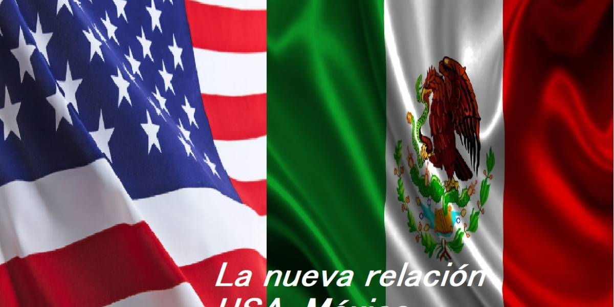 La nueva relación USA-México