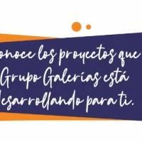 Grupo Galerías, líder en desarrollo de Centros Comerciales, continúa renovándose