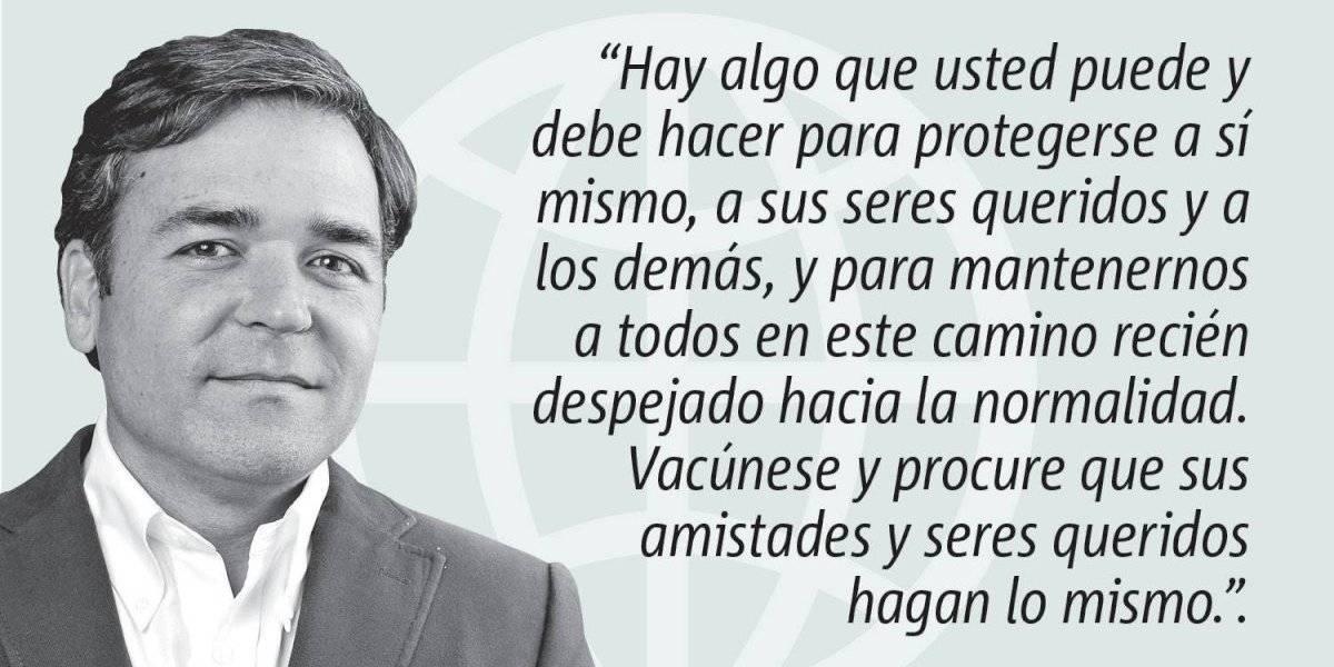 Opinión de Alejandro Figueroa: Para protegerse y proteger a los demás, regresar a la normalidad, vacúnese