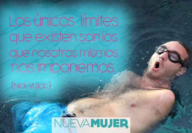 Preferência Frases motivacionales e inspiracionales de Nick Vujicic | Nueva Mujer DR45